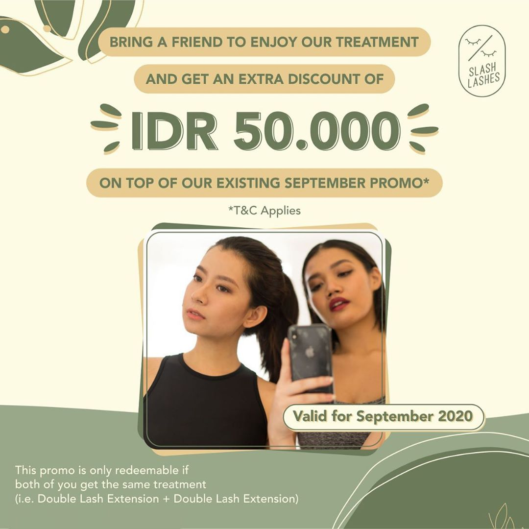 BRING A FRIEND Get Extra Discount of IDR 50.000!